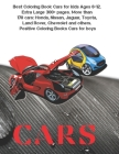 Best Coloring Book Cars for kids Ages 6-12. Extra Large 300+ pages. More than 170 cars: Honda, Nissan, Jaguar, Toyota, Land Rover, Chevrolet and other Cover Image