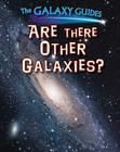 Are There Other Galaxies? (Galaxy Guides) Cover Image