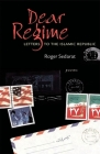 Dear Regime: Letters to the Islamic Republic (Hollis Summers Poetry Prize) Cover Image