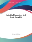 Arthritis, Rheumatism And Gout - Pamphlet Cover Image