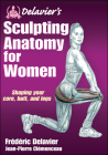 Delavier's Sculpting Anatomy for Women: Shaping your core, butt, and legs Cover Image