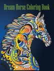 dream horse coloring book: (Creative Haven Coloring Books) Cover Image