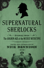 Supernatural Sherlocks: Stories from The Golden Age of the Occult Detective Cover Image
