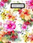Garden Planner: Gardening Dairy & Calendar - Daily, Weekly & Monthly Planner - Garden Log Book - Seasonal Gardener's Guide with Record Cover Image