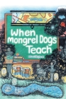 When Mongrel Dogs Teach Cover Image