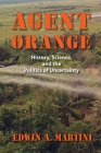 Agent Orange: History, Science, and the Politics of Uncertainty (Culture) Cover Image