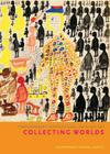 Collecting Worlds: Contemporary International Outsider Art Cover Image