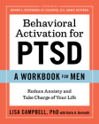 Behavioral Activation for Ptsd: A Workbook for Men: Reduce Anxiety and Take Charge of Your Life Cover Image