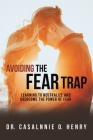Avoiding the Fear Trap: Learning to Neutralize and Overcome the Power of Fear Cover Image