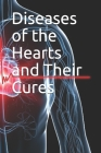 Diseases of the Hearts and Their Cures Cover Image