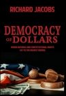 Democracy of Dollars: Where Natural and Constitutional Rights Go To the Highest Bidder Cover Image