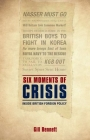 Six Moments of Crisis: Inside British Foreign Policy Cover Image