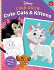 I Can Draw Disney: Cute Cats & Kittens: Draw Figaro, Marie, Simba, and other Disney cats! (Licensed I Can Draw) Cover Image