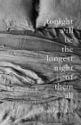 Tonight Will Be The Longest Night of Them All Cover Image