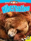Hibernation (Animal Adaptations) Cover Image