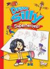 Draw Silly Superheroes! (Silly Sketcher) Cover Image