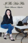If The Hat Fits: A Poetry Collection by Lupita Almaraz Aguilar Cover Image