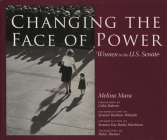 Changing the Face of Power: Women in the U.S. Senate (Focus on American History) Cover Image