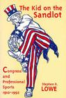 Kid on the Sandlot: Congress and Professional Sports, 1910-1992 (Sports & Culture) Cover Image