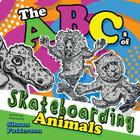 The ABCs of Skateboarding Animals Cover Image