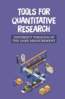 Tools For Quantitative Research: Different Versions Of The Same Measurement: A Reliable Measurement Cover Image