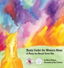 Rusty Under the Western Skies: A Rusty the Ranch Horse Tale (Rusty the Ranch Horse Tales #1) Cover Image