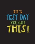 It's Test Day You Got This!: Teacher Appreciation Notebook Or Journal Cover Image