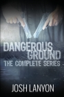 Dangerous Ground The Complete Series Cover Image