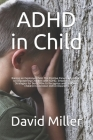 ADHD in Child: Raising an Explosive Child. The Positive Parental Approach to Empowering Children with ADHD. Emotional Control Strateg Cover Image