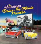The American Drive-In Movie Theatre Cover Image