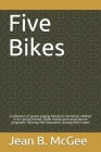 Five Bikes: A collection of poems paying tribute to the heroic children in our group homes, foster homes and social service progra Cover Image