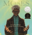 Moses: When Harriet Tubman Led Her People to Freedom Cover Image