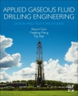 Applied Gaseous Fluid Drilling Engineering: Design and Field Case Studies Cover Image