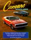Camaro Restoration Handbook: Ground-Up or Sectional Restoration Tips & Techniques for 1967 to 1981 Camaros Cover Image