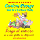 Jorge el curioso va a una fiesta de disfraces/Curious George Goes to a Costume Party (Bilingual) Cover Image