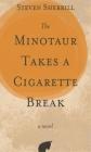 The Minotaur Takes a Cigarette Break Cover Image