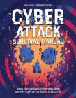Cyber Attack Survival Manual: From Identity Theft to The Digital Apocalypse and Everything in Between Cover Image