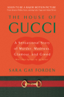 House of Gucci: A Sensational Story of Murder, Madness, Glamour, and Greed Cover Image
