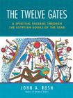 The Twelve Gates: A Spiritual Passage Through the Egyptian Books of the Dead [With Tarot Cards] Cover Image
