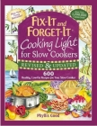 Fix-It and Forget-It Cooking Light for Slow Cookers: 600 Healthy, Low-Fat Recipes for Your Slow Cooker Cover Image