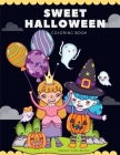 Sweet Halloween Coloring Book: A Coloring Book for Adults Featuring Beautiful and Variety Character Ghosts (Happy Time #10) Cover Image