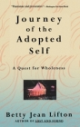 Journey Of The Adopted Self: A Quest For Wholeness Cover Image