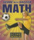 Score with Soccer Math (Score with Sports Math (Enslow)) Cover Image