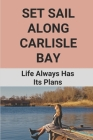 Set Sail Along Carlisle Bay: Life Always Has Its Plans: Summer Love Books Cover Image