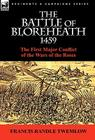 The Battle of Bloreheath 1459: the First Major Conflict of the Wars of the Roses Cover Image