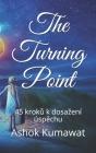 The Turning Point: 45 kroků k dosazení úspěchu Cover Image