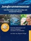 Jungbrunnenwasser: Vom Normalen zum Gesunden mit ionisiertem Wasser Cover Image