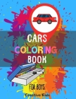 Cars Coloring Book For Boys: A Fun Game for 3-8 Year Old Boys - Picture For Toddlers & Grown Ups - Sport & Exclusive Cars-Childrens Activity Book - Cover Image