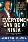 Everyone Can Be a Ninja: Find Your Inner Warrior and Achieve Your Dreams Cover Image