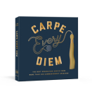 Carpe Every Diem: The Best Graduation Advice from More Than 100 Commencement Speeches : A Graduation Book Cover Image